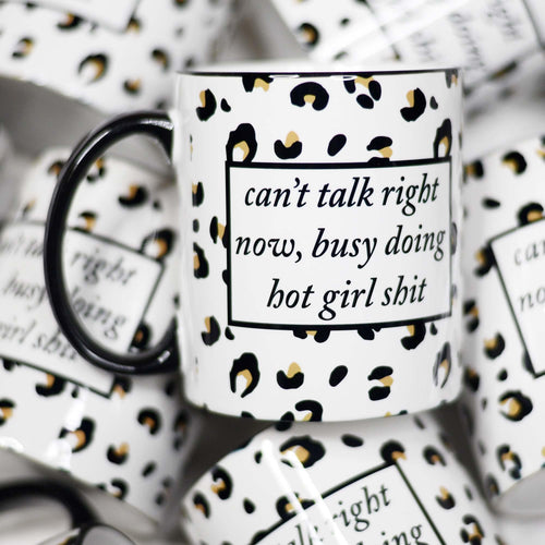 Can't talk right now, busy doing hot girl shit Ceramic Mug