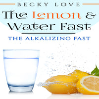 The Lemon & Water Fast: The Alkalizing Fast - Rugby Gear Online