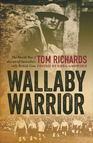Wallaby Warrior: The World War I diaries of Australia's only British Lion - Rugby Gear Online