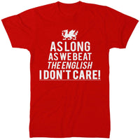 As Long As We Beat The English I Dont Care T Shirt - Rugby Gear Online