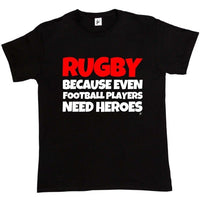 Rugby Because Even Football Players Need Heros Funny Present Gift Mens T-Shirt Summer Men'S fashion Tee custom printed tshirt