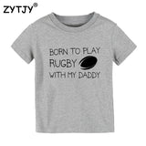 Born to play Rugby with Daddy Print Kids tshirt