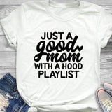 Just A Good Mom With A Hood Playlist Top
