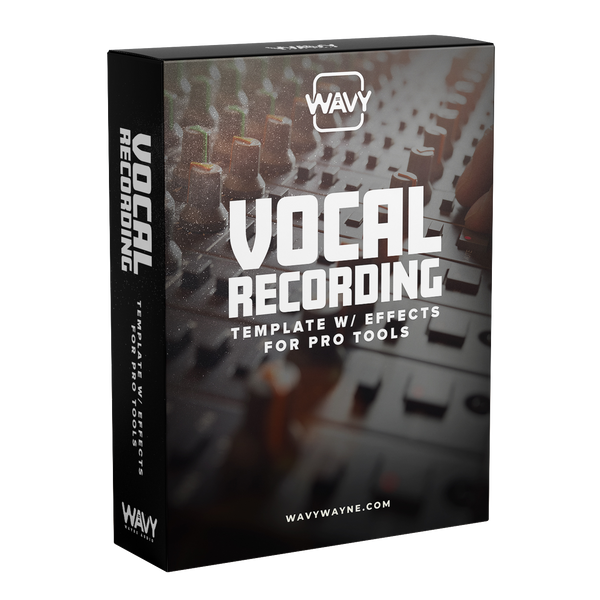 Wavy Wayne Basic Recording Template w/ Effects for Pro Tools