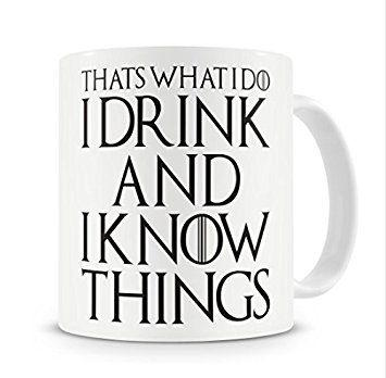That's What I Do I Drink and I Know Things Mug