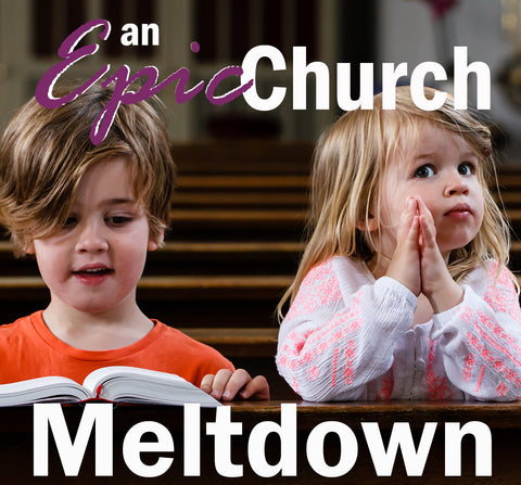 An Epic Church Meltdown