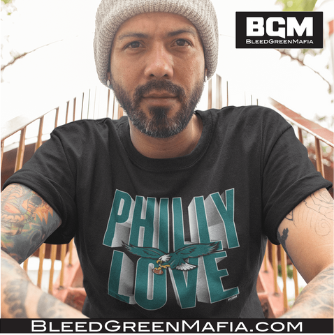 Philly Love T-Shirt | BleedGreenMafia.com - BleedGreenMafia