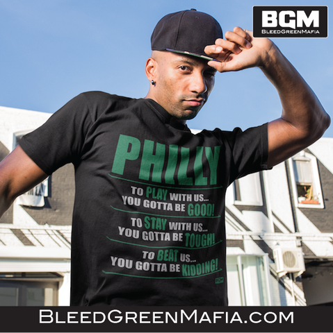 Philly, To Play With Us... T-Shirt | BleedGreenMafia.com - BleedGreenMafia