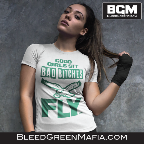 Good Girls Sit Bad Bitches Fly T-Shirt | BleedGreenMafia.com - BleedGreenMafia