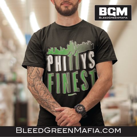 Phillys Finest - T-Shirt | BleedGreenMafia.com - BleedGreenMafia