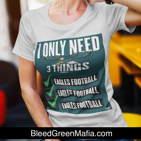 I Only Need 3 Things Ladies T-Shirt | www.BleedGreenMafia.com