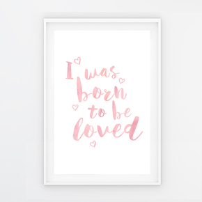 "QUADRO ""I WAS BORN TO BE LOVED"" ROSA  P"