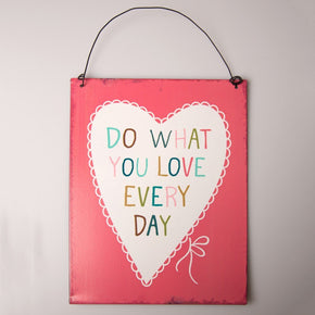 Placa Decorativa Do What You Love Every Day