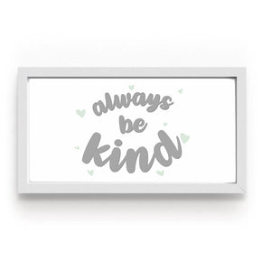 Quadro Always Be Kind Cinza