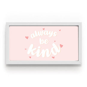 Quadro Always Be Kind Rosa