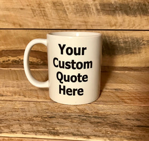 personalized coffee mug coffee cup your quote here