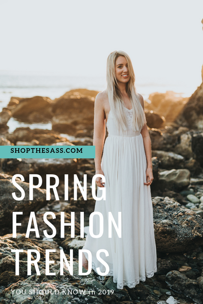 Spring Fashion Trends You Should Know in 2019