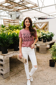 Wash Your Hands Graphic Tee - Women's Clothing AfterPay Sezzle KanCan Judy Blue Simply Sass Boutique