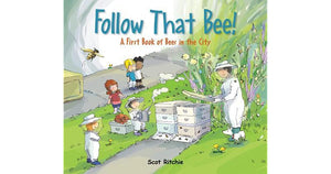 Follow That Bee!: A First Book of Bees in the City