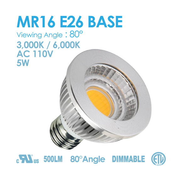 MR16 E26 Base 5W 3000K/6000K DIMMABLE AC110V