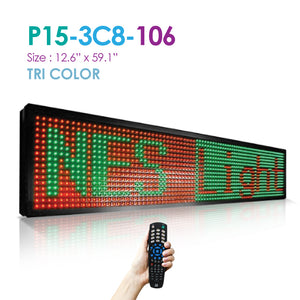 "NES Tri Color 12""(h)X59.5""(w) Remote (P15-3C8-106) Digital LED Sign"