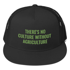 No Culture w/o Agriculture Trucker Hat
