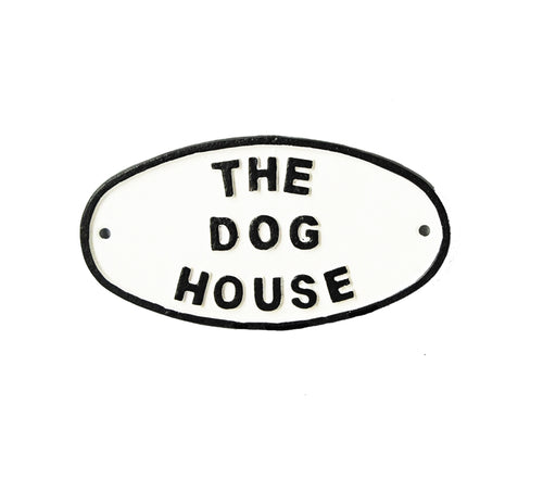 The Dog House Humorous Cast Iron Garden Sign Black on White