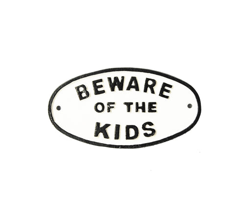 Beware of The Kids Humorous Cast Iron Garden Sign Black on White