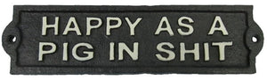 Happy As A Pig Humorous Cast Iron Garden Sign Black on White