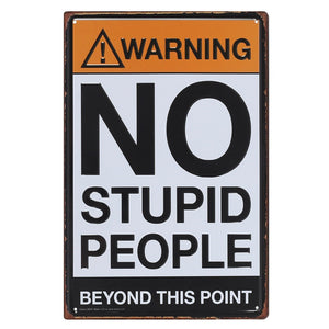 Large Embossed No Stupid People Metal Sign