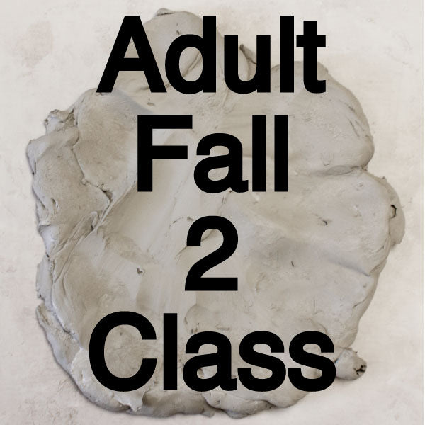 Fall 2 Adult Pottery Classes