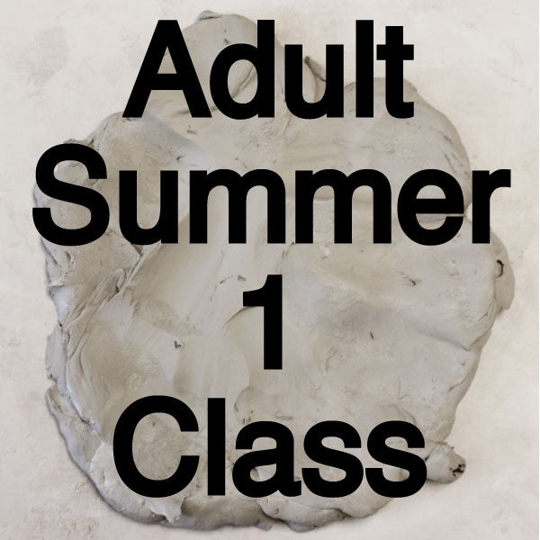 Summer 1 Adult Pottery Classes