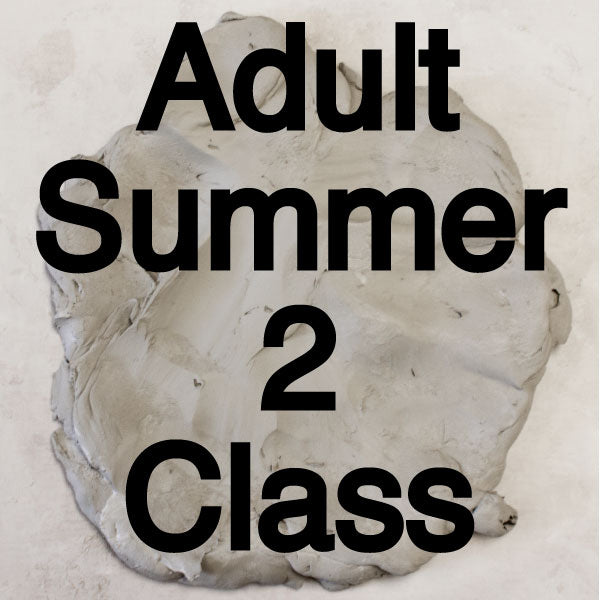 Summer 2 Adult Pottery Classes