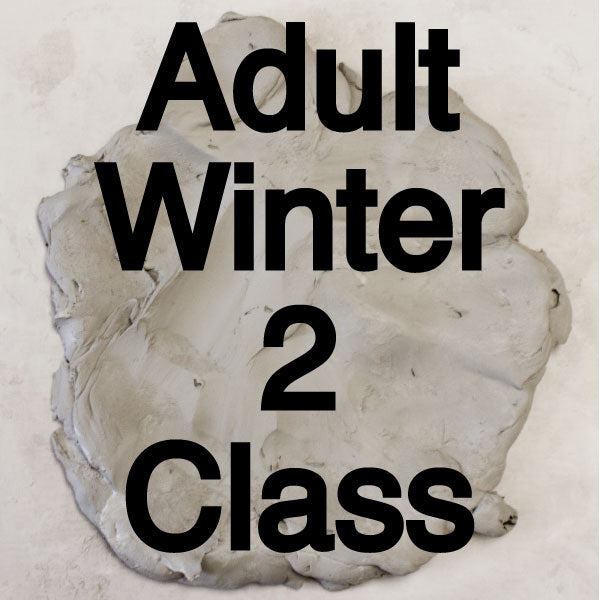 Winter 2 Adult Pottery Classes