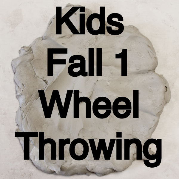 Fall 1 Kids Wheel Throwing Class