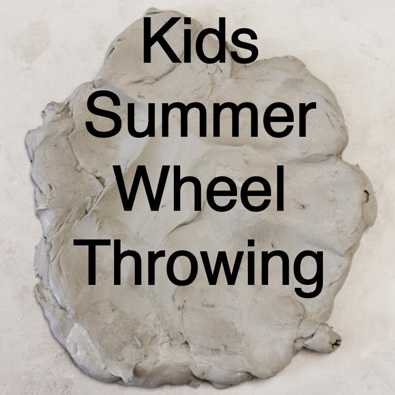 Kids Summer Wheel Throwing Summer Classes