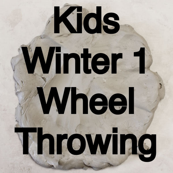 Winter 1 Kids Wheel Throwing Class