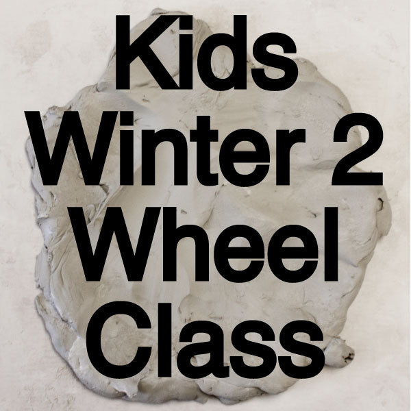 Winter 2 Kids Wheel Throwing Class
