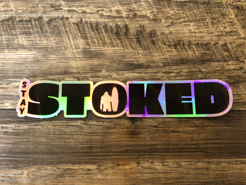Stay Stoked Hologram Sticker