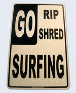 Surf Sign Go Rip Shred Surf