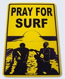 Surf Sign Pray For Surf