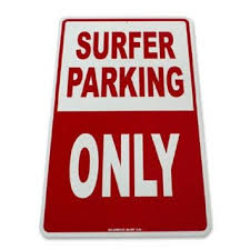 Surfer Parking Only