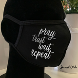 Pray, Trust, Wait, Repeat- Double Layer Mask
