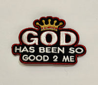 God is Good- Embroidered Patch