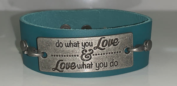 Do what you love- Teal Leather Bracelet