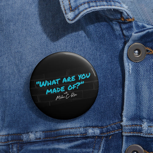 Custom Pin Buttons What Are You Made Of?