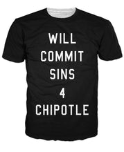 Will Commit Sins 4 Chipotle T-Shirt