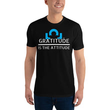 Short Sleeve T-shirt: What Are You Made Of? Gratitude is Attitude