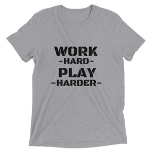 Short sleeve t-shirt: WORK HARD PLAY HARDER