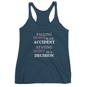 Women's Racerback Tank: STAYING DOWN IS A DECISION